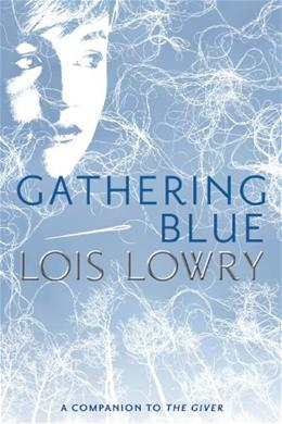Gathering Blue, by Lowry 9780547904146