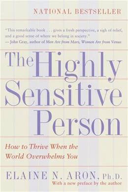 Highly Sensitive Person: How to Thrive When the World Overwhelms You, by Aron 9780553062182