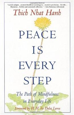 Peace Is Every Step: The Path of Mindfulness in Everyday Life, by Hanh 9780553351392