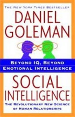 Social Intelligence: The New Science of Human Relationships, by Goleman 9780553384499