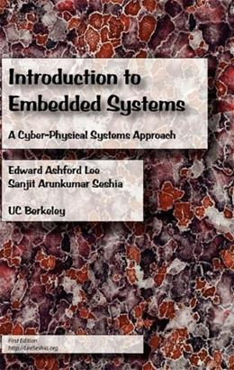 Introduction to Embedded Systems: A Cyber Physical Systems Approach, by Lee 9780557708574
