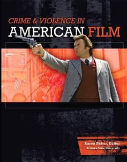 Crime and Violence in American Film, by Baker 9780558302818