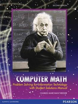 Computer Math: Problem Solving for Information Technology, by Reeder, 2nd Edition 9780558813741
