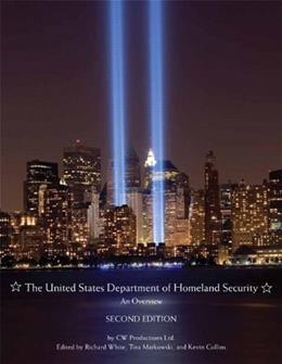United States Department of Homeland Security: An Overview, by White, 2nd Edition 9780558834883