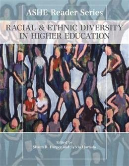 Racial and Ethnic Diversity in Higher Education, by Harper, 3rd Edition 9780558848576