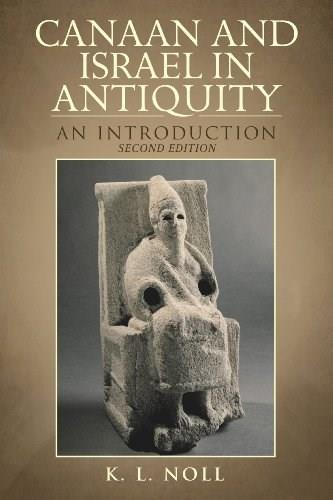Canaan and Israel in Antiquity: A Textbook on History and Religion: Second Edition 2 9780567204882