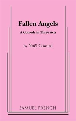 Fallen Angels: A Comedy in Three Acts 9780573608803