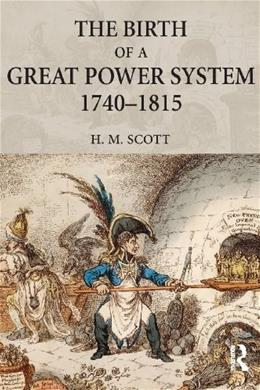 Birth of a Great Power System, 1740-1815, by Scott, 2nd Edition 9780582217171