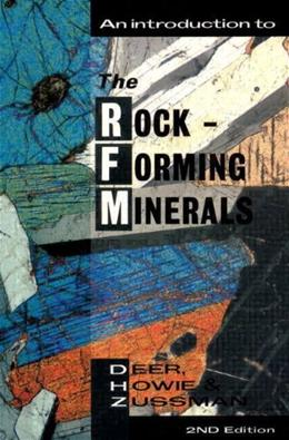 Introduction to the Rock Forming Minerals, by Deer, 2nd Edition 9780582300941