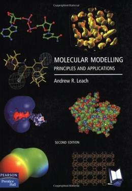Molecular Modelling: Principles and Applications, by Leach, 2nd Edition 9780582382107