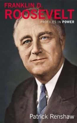 Franklin D. Roosevelt, by Renshaw 9780582438033