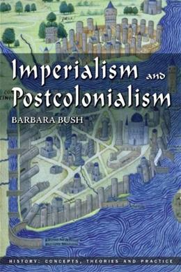 Imperialism And Postcolonialism, by Bush 9780582505834