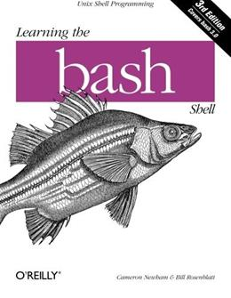 Learning The Bash Shell, by Newham, 3rd Edition 9780596009656