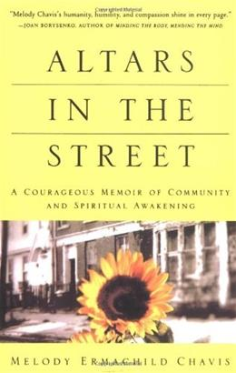 Altars in the Street: A Couragous Memoir of Community and Spiritual Awakening, by Chavis 9780609801963