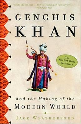 Genghis Khan and the Making of the Modern World, by Weatherford 9780609809648