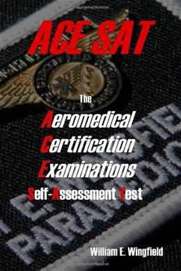 Aeromedical Certification Examinations Self Assessment Test, by Wingfield 9780615191249