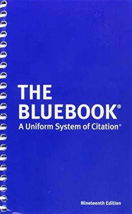 Bluebook: A Uniform System of Citation, by Harvard Law Review, 19th Edition 9780615361161