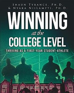 Winning at the College Level: Thriving as a First-Year Student Athlete 9780615413501