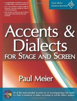 Accents and Dialects for Stage and Screen, by Meier, 22nd Edition 22 w/CD 9780615461502