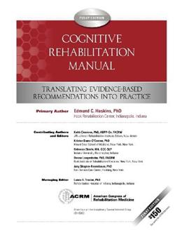 Cognitive Rehabilitation Manual: Translating Evidence Based Recommendations into Practice, by Haskins, Volume 1 9780615538877