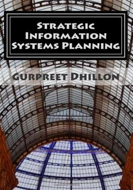 Strategic Information Systems Planning: Readings and Cases, by Dhillon 9780615645636