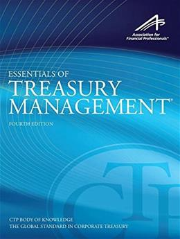 Essentials of Treasury Management, by Webster, 4th Edition 9780615800370