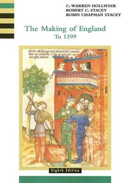 Making of England, by Hollister, 8th Edition, Volume 1: To 1399 9780618001019