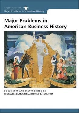 Major Problems in American Business History: Documents and Essays, by Blaszczyk 9780618044269
