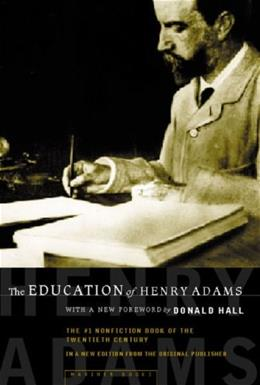 Education of Henry Adams: An Autobiography, by Adams 9780618056668