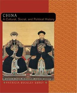 China: A Cultural, Social, and Political History, by Ebrey 9780618133871
