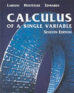 Calculus of a Single Variable, by Larson, 7th AP Edition 9780618149162