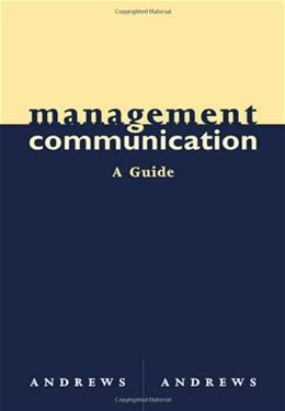 Management Communication: A Guide, by Andrews 9780618214150