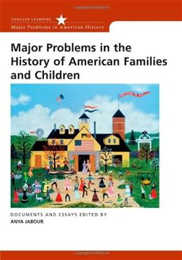 Major Problems in the History of American Families and Children, by Jabour 9780618214754