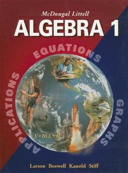 Algebra 1: Applications, Equations, and Graphs, by Larson, Grades 9-12 9780618250189