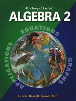 Algebra 2: Applications, Equations, and Graphs, by Larson, Grades 6-12 9780618250202