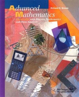 Advanced Mathematics: Precalculus with Discrete Mathematics and Data Analysis, by Brown, Grades 11-12 9780618250370