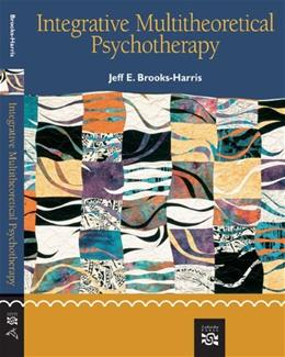 Integrative Multitheoretical Psychotherapy, by Brooks-Harris 9780618253227