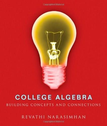 College Algebra: Building Concepts and Connections, by Narasimhan 9780618260355