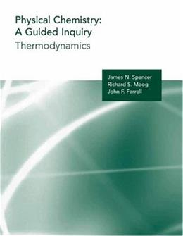 Physical Chemistry: A Guided Inquiry, Thermodynamics, by Spencer 9780618308538