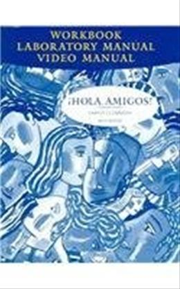 Hola Amigos!, by Jarvis, 6th Edition, Workbook, Laboratory Manual, Video Manual 6 w/CD 9780618335749