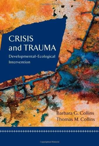 Crisis and Trauma: Developmental Ecologial Intervention, by Collins 9780618373710