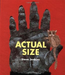 Actual Size (Bccb Blue Ribbon Nonfiction Book Award (Awards)) 0 9780618375943