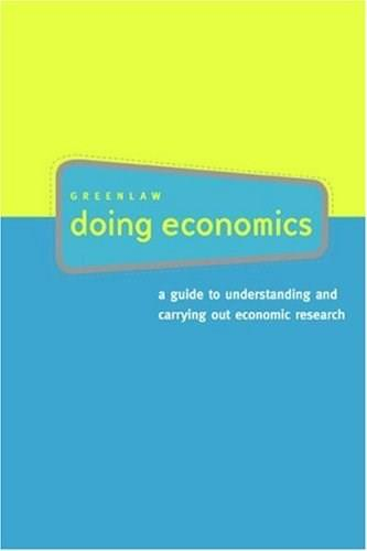 Doing Economics: A Guide to Understanding and Carrying Out Economic Research, by Greenlaw 9780618379835