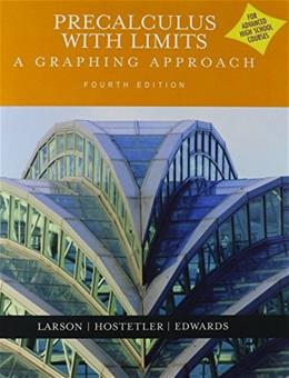 Precalculus with Limits: A Graphing Approach, by Larson, 4th Edition, Grades 11-12 9780618394807