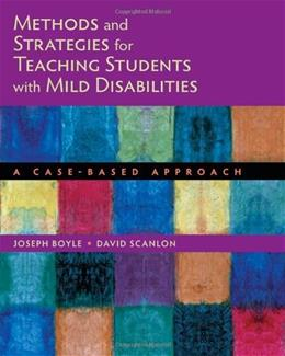 Methods and Strategies for Teaching Students with Mild Disabilities: A Case-Based Approach, by Boyle 9780618396894