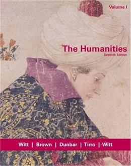 Humanities, by Witt, 7th Edition, Volume 1 9780618417766