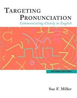 Targeting Pronunciation: Communicating Clearly in English, by Miller, 2nd Edition, Worktext 9780618444182