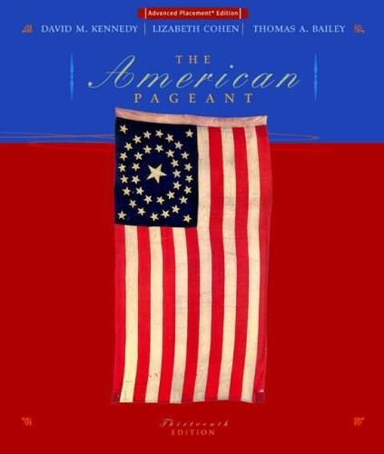 American Pageant: A History of the Republic, by Kennedy, 13th AP Edition 9780618479405