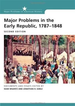 Major Problems in the Early Republic, by Wilentz, 2nd Edition 9780618522583