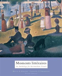 Moments Litteraires: An Anthology for Intermediate French, by Hirsch, 2nd Edition 9780618527731